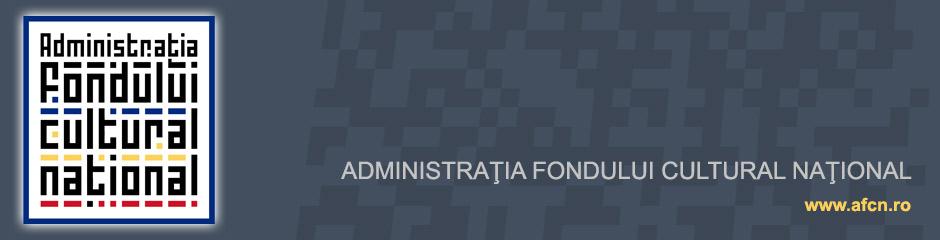 Administraţia Fondului Cultural Naţional (AFCN)
